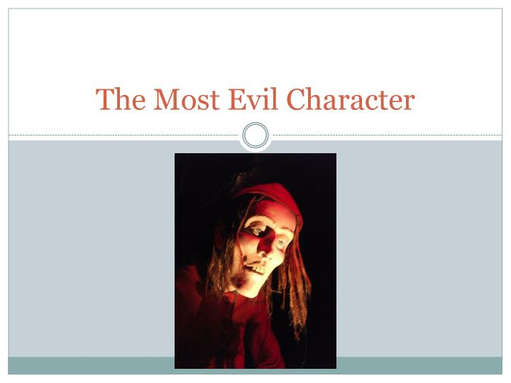 The Most Evil Character