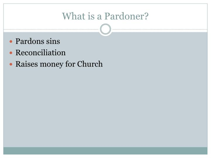 What is a Pardoner?
