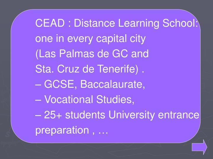 CEAD : Distance Learning School: