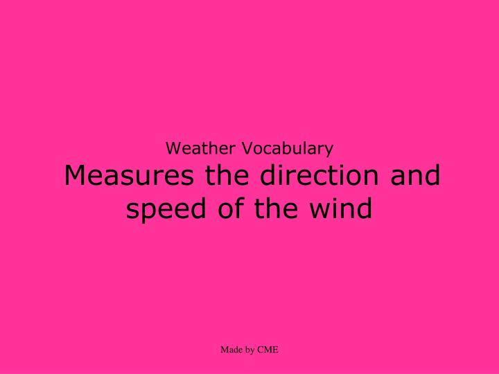 Weather vocabulary measures the direction and speed of the wind