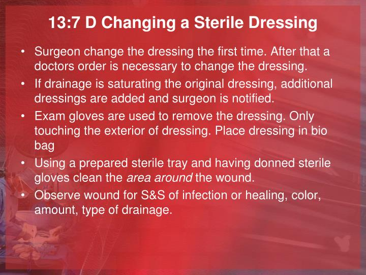 13:7 D Changing a Sterile Dressing