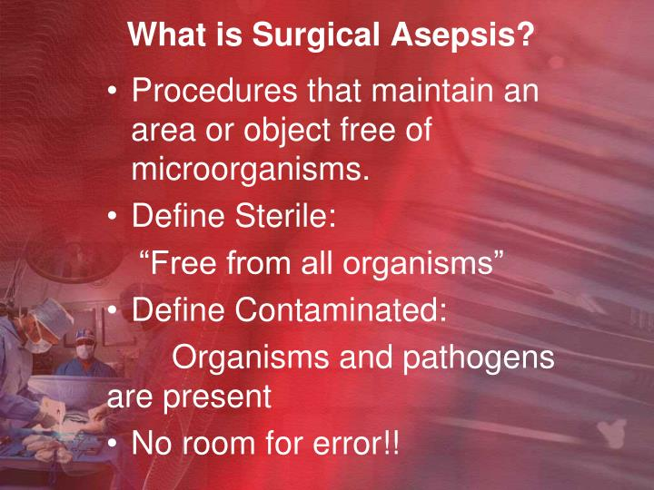 What is surgical asepsis