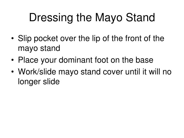 Dressing the Mayo Stand