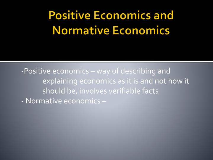 Positive Economics and Normative Economics