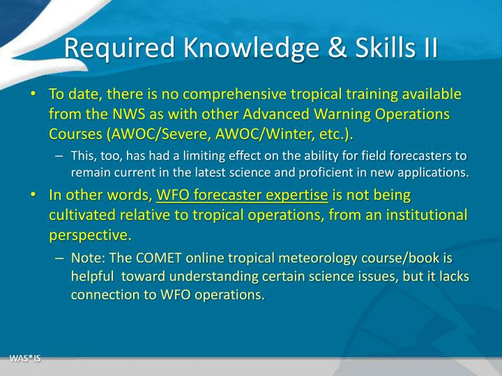 Required Knowledge & Skills II