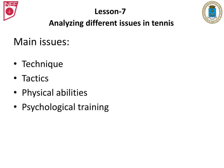 Lesson 7 analyzing different issues in tennis
