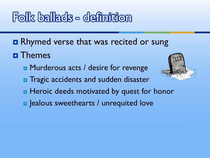 Folk ballads- definition