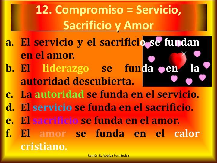 12. Compromiso = Servicio, Sacrificio y