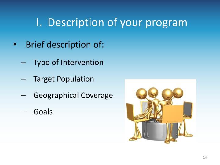 I.  Description of your program