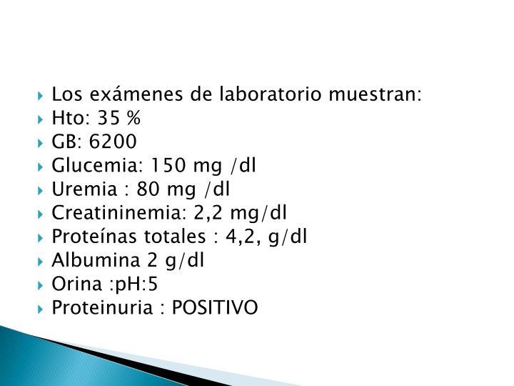 Los exámenes de laboratorio muestran: