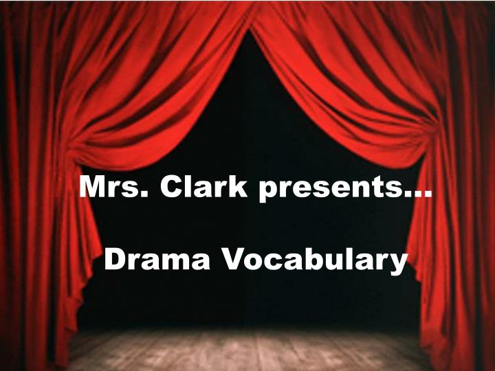 Mrs clark p resents drama vocabulary