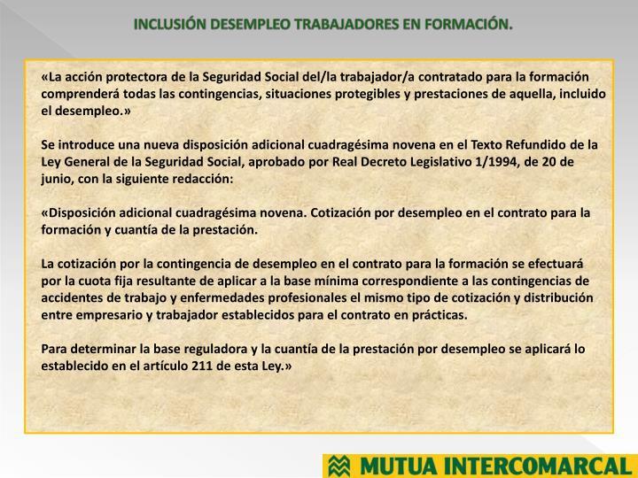 INCLUSIÓN DESEMPLEO TRABAJADORES EN FORMACIÓN.