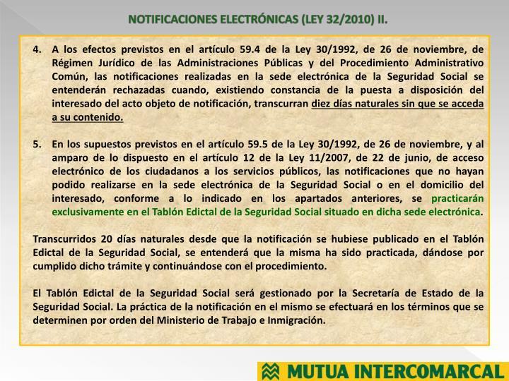 NOTIFICACIONES ELECTRÓNICAS (LEY 32/2010) II.