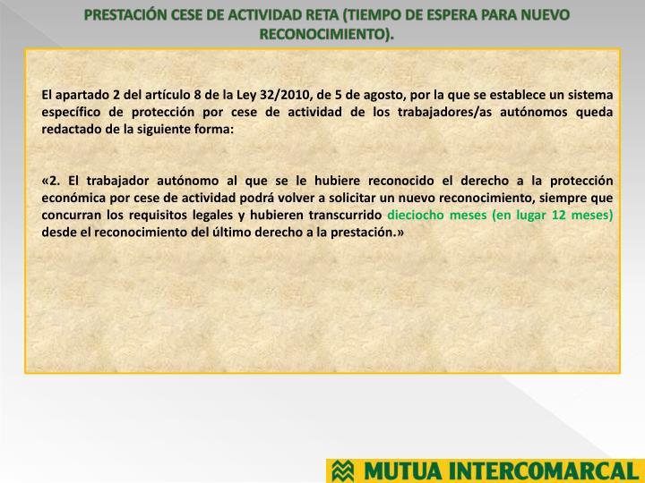 PRESTACIÓN CESE DE ACTIVIDAD RETA (TIEMPO DE ESPERA PARA NUEVO RECONOCIMIENTO).