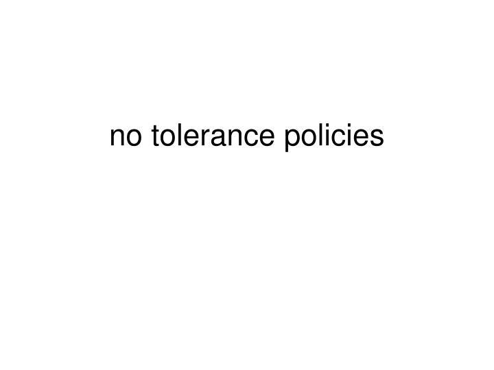 no tolerance policies