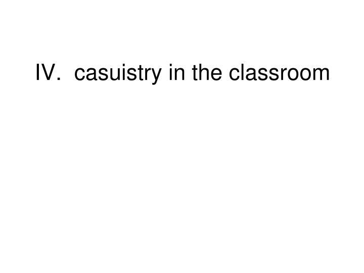 IV.  casuistry