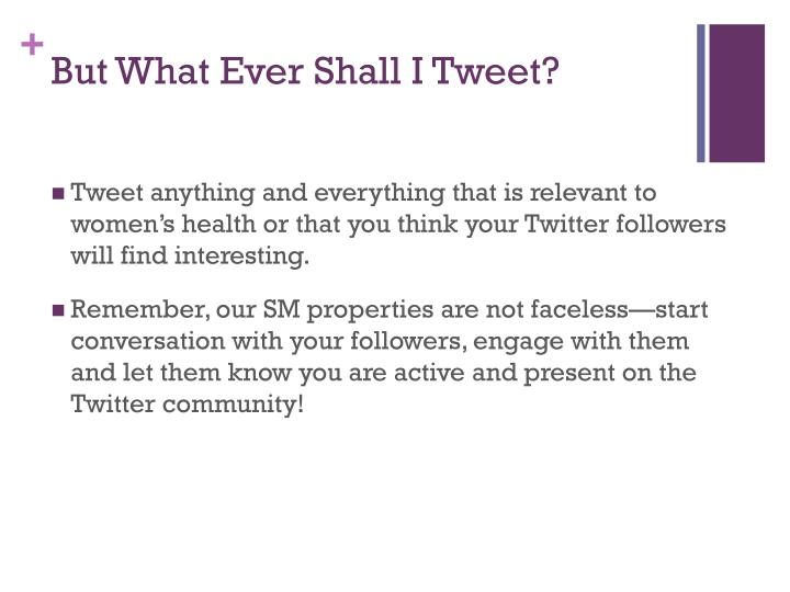 But What Ever Shall I Tweet?