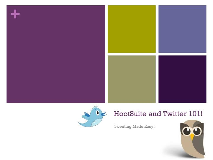 Hootsuite and twitter 101
