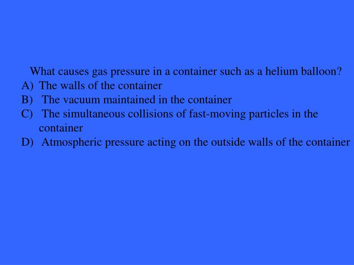 What causes gas pressure in a container such as a helium balloon?