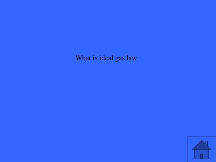 What is ideal gas law