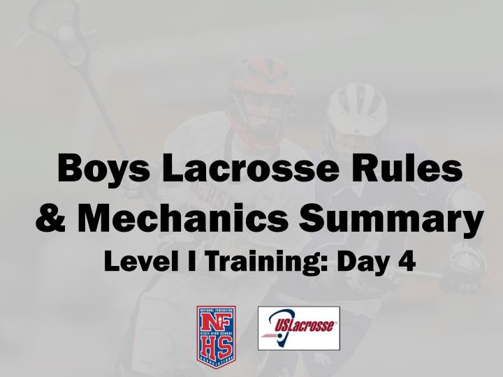 Boys lacrosse rules mechanics summary level i training day 4