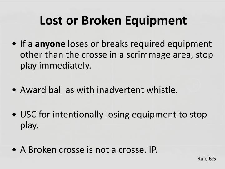 Lost or Broken Equipment