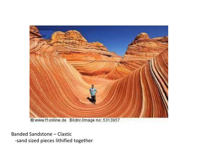 Banded Sandstone –