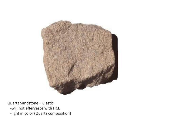 Quartz Sandstone –