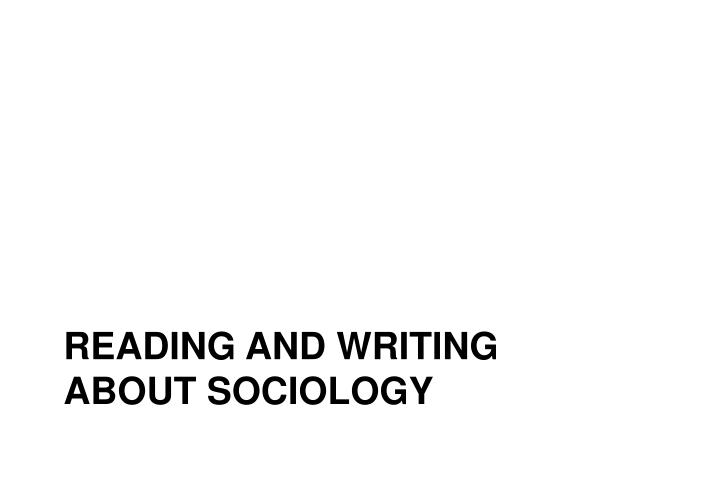 Reading and writing about sociology