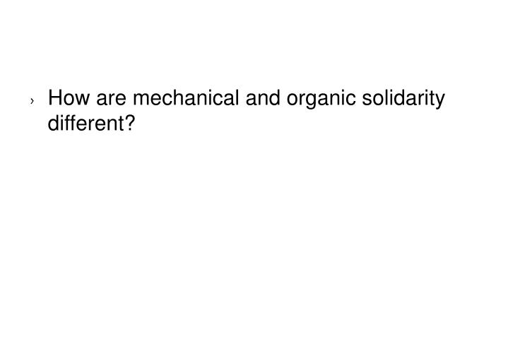 How are mechanical and organic solidarity different?