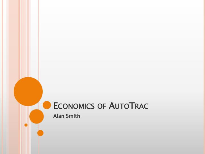 Economics of autotrac