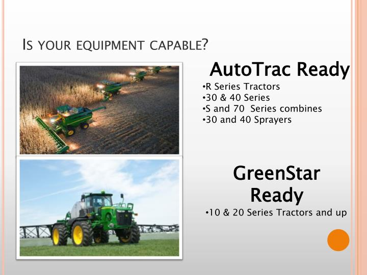 Is your equipment capable?