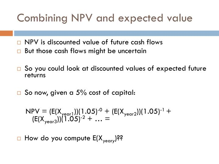 Combining NPV and expected value