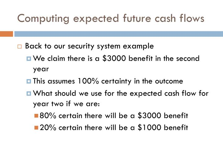 Computing expected future cash flows