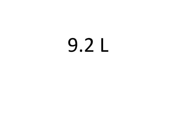 9.2 L