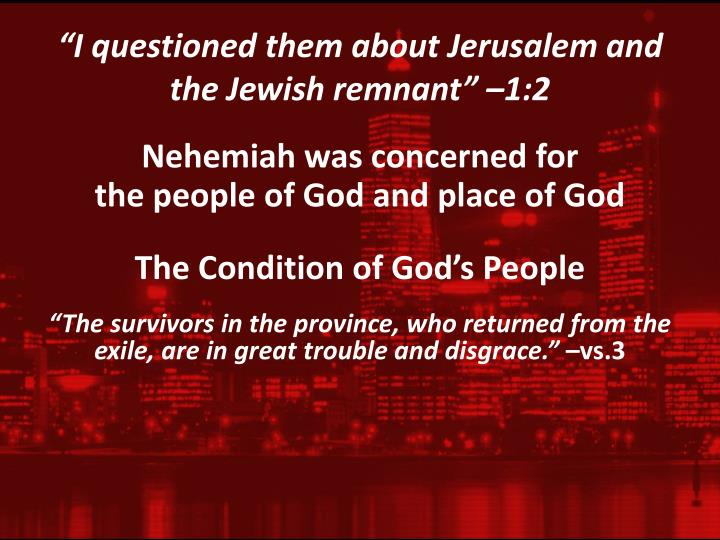 I questioned them about jerusalem and the jewish remnant 1 2