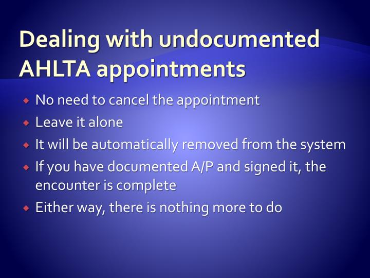 Dealing with undocumented AHLTA appointments