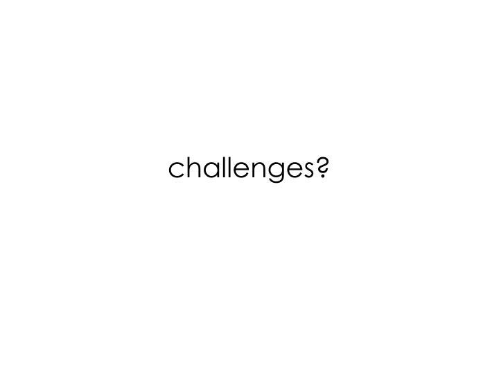 challenges?