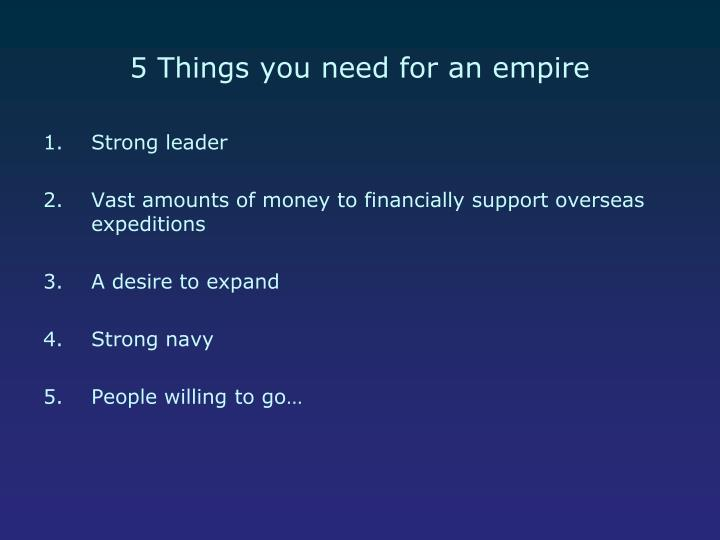 5 Things you need for an empire