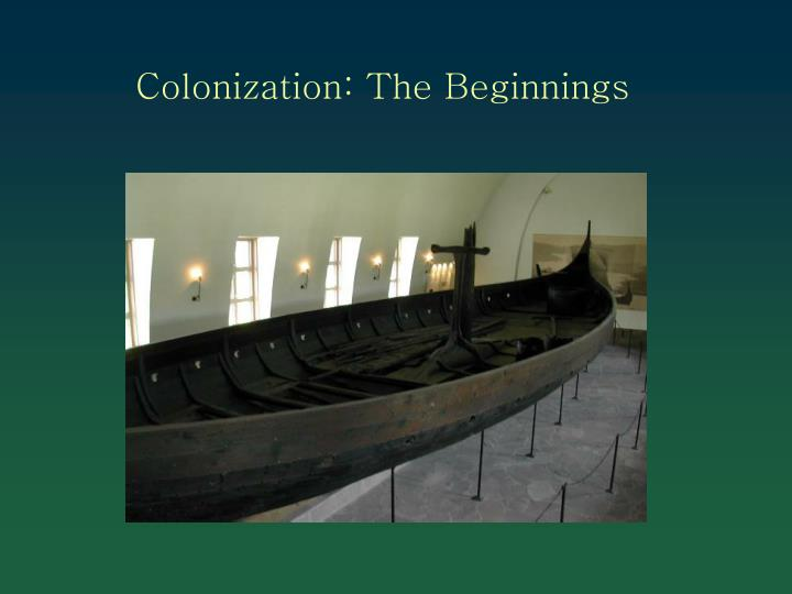 Colonization the beginnings