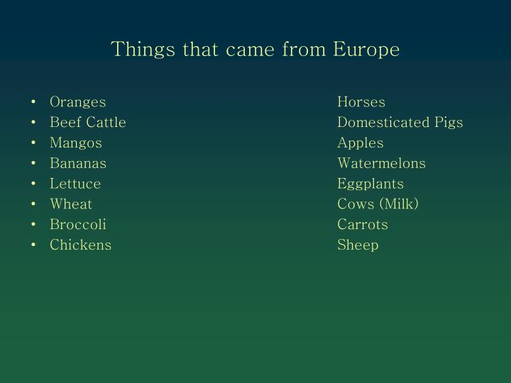 Things that came from Europe