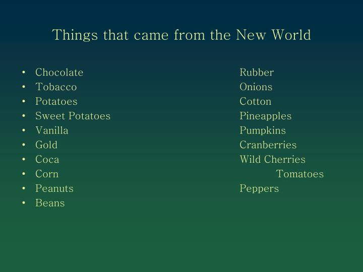 Things that came from the New World