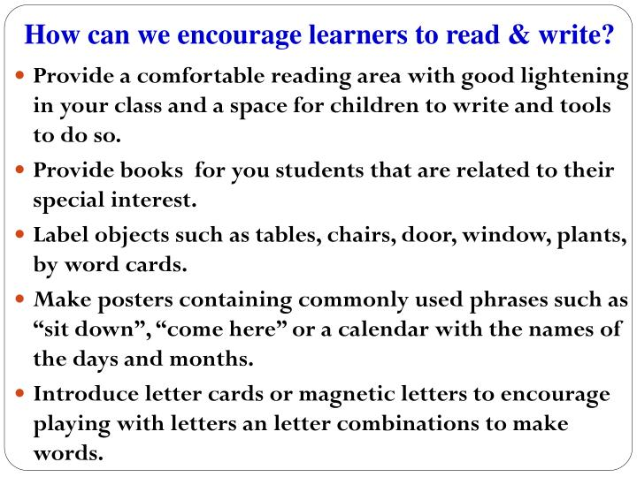 How can we encourage learners to read & write?