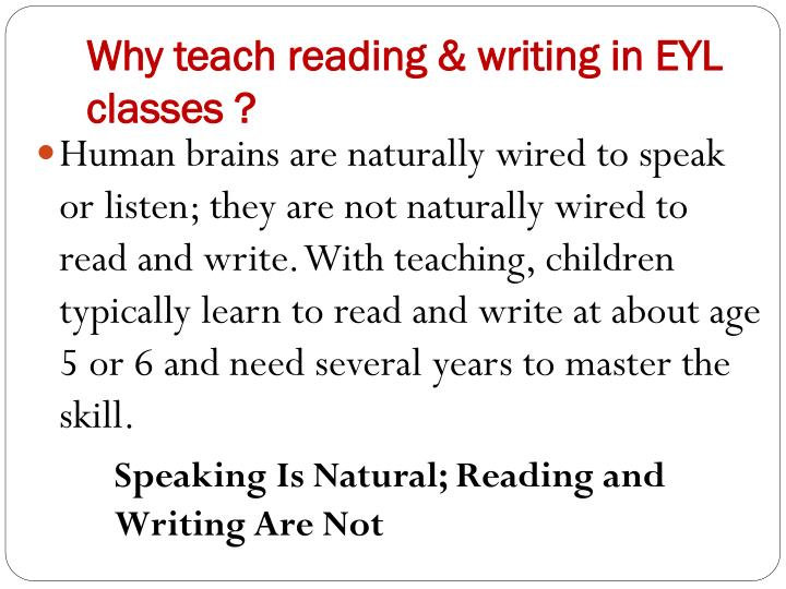 Why teach reading & writing in EYL classes ?