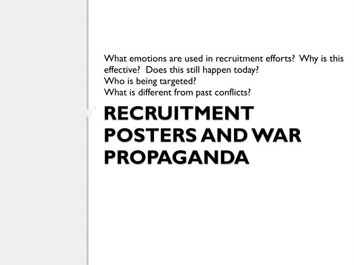 What emotions are used in recruitment efforts?  Why is this effective?  Does this still happen today?