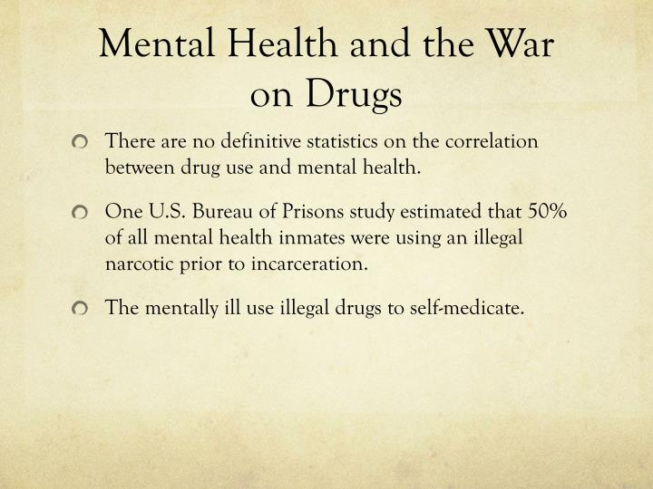 Mental Health and the War on Drugs