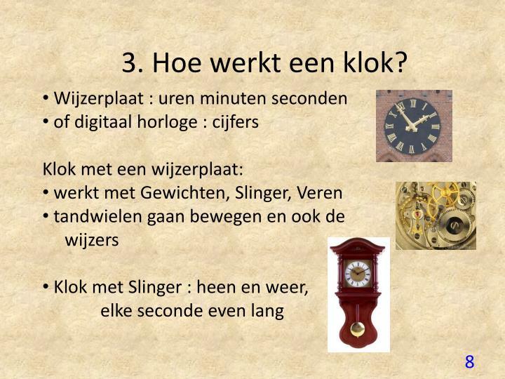 3. Hoe werkt een klok?