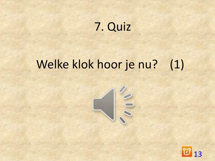 7. Quiz
