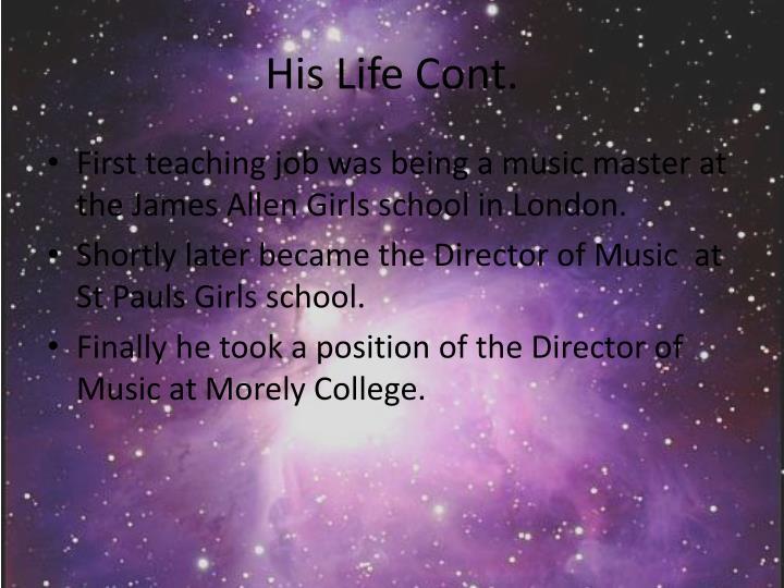 His Life Cont.
