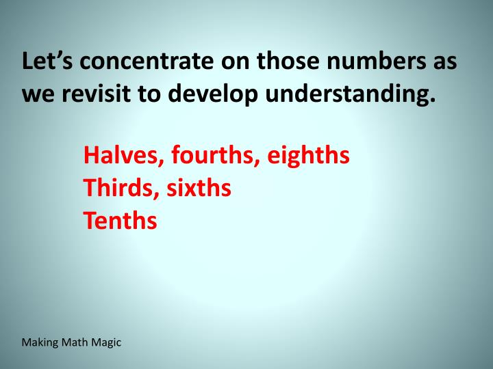 Let's concentrate on those numbers as we revisit to develop understanding.